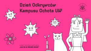 Dzień Odkrywców Kampusu Ochota UW 2019, DOKU'19